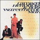 HENDRICKS AND ROSS LAMBERT Watermelon Man album cover