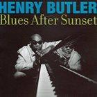 HENRY BUTLER Blues After Sunset album cover