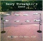 HENRY THREADGILL Henry Threadgill's Zooid : Pop Start The Tape, Stop album cover