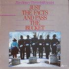 HENRY THREADGILL Henry Threadgill Sextet : Just The Facts And Pass The Bucket album cover