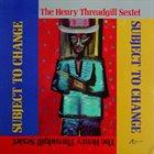 HENRY THREADGILL Henry Threadgill Sextet : Subject To Change album cover