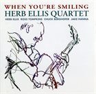 HERB ELLIS Herb Ellis Quartet : When You're Smiling album cover