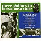 HERB ELLIS Three Guitars in Bossa Nova Time album cover