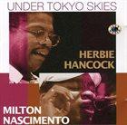 HERBIE HANCOCK Under Tokyo Skies (with Milton Nascimento) album cover