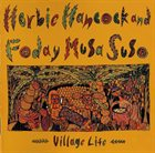 HERBIE HANCOCK Village Life (with Foday Musa Suso) album cover