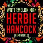 HERBIE HANCOCK Watermelon Man (Remastered) album cover