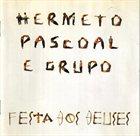HERMETO PASCOAL Festa dos deuses album cover