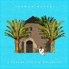 HERMON MEHARI A Change for the Dreamlike album cover