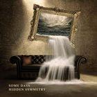 HIDDEN SYMMETRY Some Days album cover