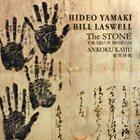 HIDEO YAMAKI Hideo Yamaki, Bill Laswell : The Stone album cover