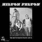 HILTON FELTON The Best Of Hilton Felton 1970-74 album cover