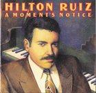 HILTON RUIZ A Moment's Notice album cover