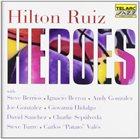 HILTON RUIZ Heroes album cover