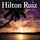 HILTON RUIZ Island Eyes album cover