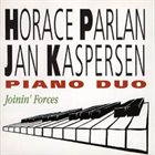 HORACE PARLAN Horace Parlan/Jan Kaspersen Piano Duo : Joinin' Forces album cover
