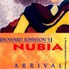 HOWARD JOHNSON Arrival - A Pharoah Sanders Tribute album cover