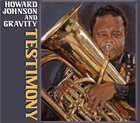HOWARD JOHNSON Howard Johnson and Gravity : Testimony album cover