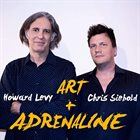HOWARD LEVY Howard Levy & Chris Siebold : Art + Adrenaline album cover