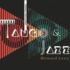 HOWARD LEVY Tango & Jazz album cover