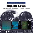 HUBERT LAWS Crying Song / Afro-Classic / The Rite Of Spring album cover