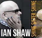 IAN SHAW Shine Sister Shine album cover