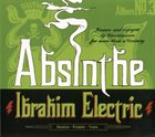 IBRAHIM ELECTRIC Absinthe album cover