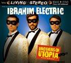 IBRAHIM ELECTRIC Brothers of Utopia album cover