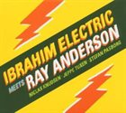 IBRAHIM ELECTRIC Ibrahim Electric Meets Ray Anderson album cover