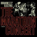 IBRAHIM ELECTRIC The Marathon Concert album cover