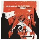 IBRAHIM ELECTRIC The Xmas Album album cover