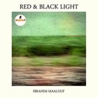 IBRAHIM MAALOUF Red & Black Light album cover