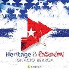 IGNACIO BERROA Heritage And Passion album cover