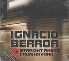IGNACIO BERROA Straight Ahead From Havana album cover