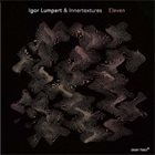 IGOR LUMPERT Igor Lumpert & Innertextures : Eleven album cover