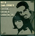 IKE AND TINA TURNER Cussin', Cryin' & Carryin' On album cover