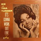 IKE AND TINA TURNER It's Gonna Work Out Fine album cover