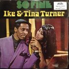IKE AND TINA TURNER So Fine (aka Too Hot To Hold) album cover
