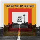 IKEBE SHAKEDOWN The Way Home album cover