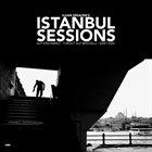İLHAN ERŞAHIN Ilhan Ersahin's Istanbul Sessions: Istanbul Underground album cover