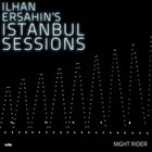 İLHAN ERŞAHIN Istanbul Sessions: Night Rider album cover