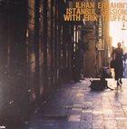 İLHAN ERŞAHIN Istanbul Sessions with Erik Truffaz album cover