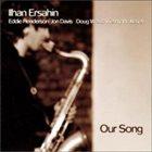 İLHAN ERŞAHIN Our Song album cover