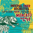 IMPERIAL TIGER ORCHESTRA Mercato album cover