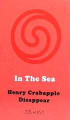 IN THE SEA Henry Crabapple Disappear album cover