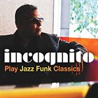 INCOGNITO Play Jazz Funk Classics album cover