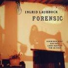 INGRID LAUBROCK Forensic album cover