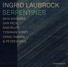 INGRID LAUBROCK Serpentines album cover