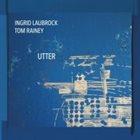 INGRID LAUBROCK Utter album cover