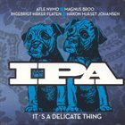 I.P.A. It's A Delicate Thing album cover