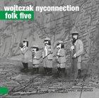 IRENEUSZ (IREK) WOJTCZAK Wojtczak NYConnection : Folk Five album cover